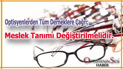 Gözlükçüler/ Optisyenler Derneklerine Çağrı