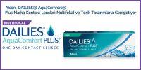 Alcon, DAILIES® AquaComfort® Plus Marka Kontakt Lensleri Multifokal ve Torik Tasarımlarla Genişletiyor