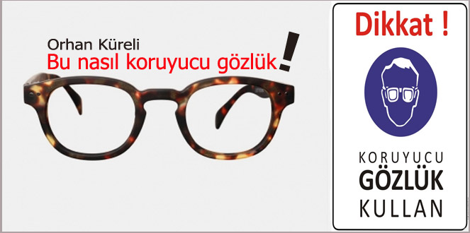 Koruyucu Gözlükleri Kim Satacak?