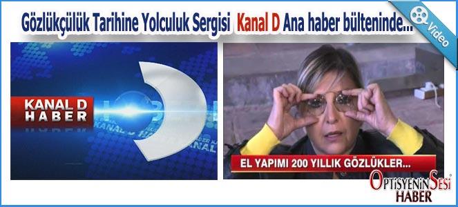 Gözlük Sergisi Kanal D Ana haber bülteninde…