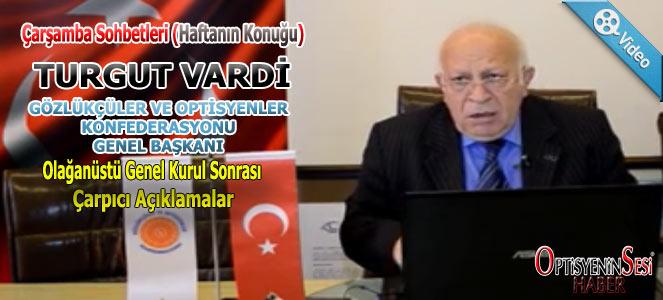 Sn. Turgut Vardi' den çarpıcı açıklamalar