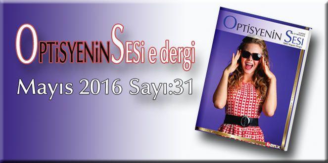 Optisyeninsesi e dergi Mayıs 2016