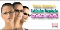 Gözlük camlarının marka ve üretici firma isimleri reçeteye yazılamaz!