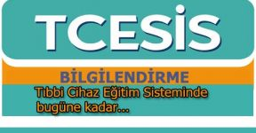 Tıbbi Cihaz Eğitim Sistemi (TCESİS) Hakkında Bilgilendirme