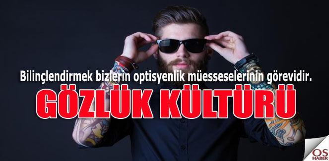 Gözlük Kültürü