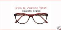 Optik Sektörüne Genel Bakış (İstatistiki Bilgiler)