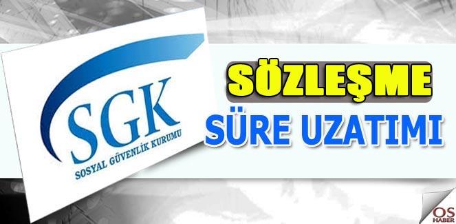 SGK Sözleşmesinde ek süre talebi