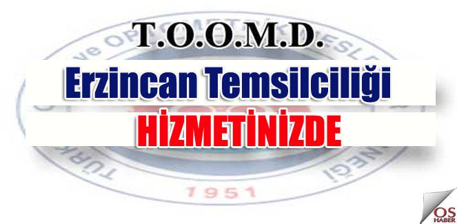 TOOMD Erzincan temsilciliği oluşturuldu