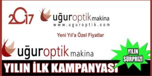 Uğur Optik Makina kampanya
