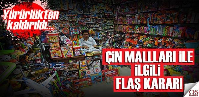 Çin malları ile ilgili flaş karar!
