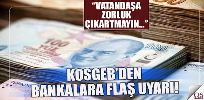 KOSGEB, Bankaları Uyardı!