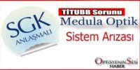 Medula Optik Sisteminde Sorun!