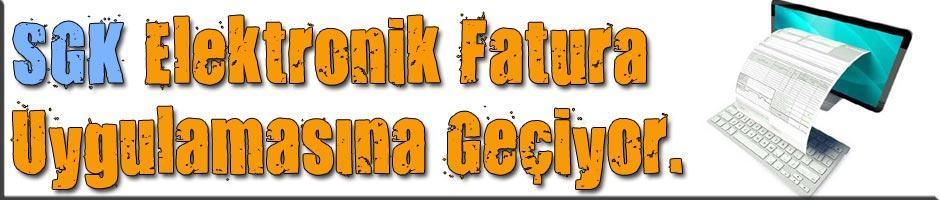 SGK elektronik fatura uygulamasına geçiyor.