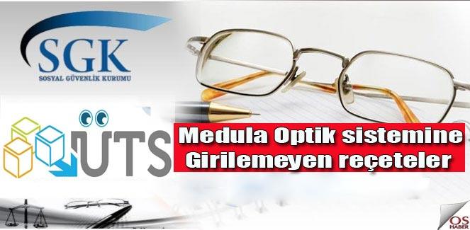 ÜTS kayıdı nedeniyle Medula Optik sistemine girilemeyen reçeteler sorunu!