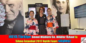 Hoya Türkiye Genel Müdürü Nilüfer Özkan ile söyleşi