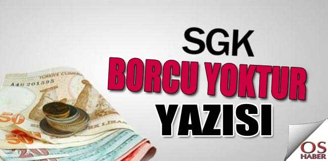 SGK Vergi Borcu Yoktur Yazısı!