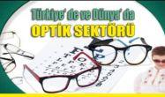 Türkiye' de ve Dünya' da Optik Sektörü