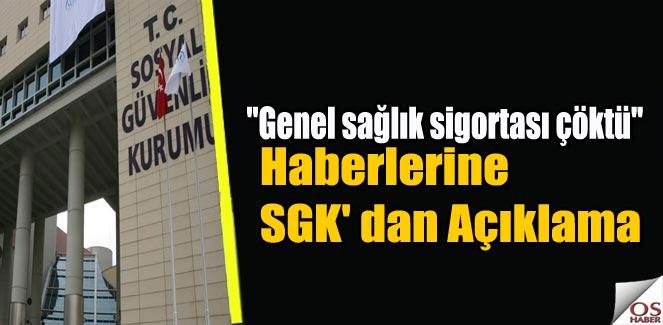 """""""Genel sağlık sigortası çöktü"""" Haberlerine SGK' dan Açıklama"""