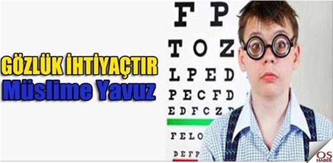 Gözlük İhtiyaçtır!