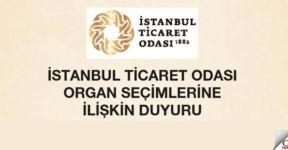 İstanbul Ticaret Odası seçimlerine ilişkin duyuru
