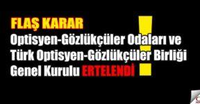 Optisyen-Gözlükçüler Odaları ve Türk Optisyen-Gözlükçüler Birliği Genel Kurulu Hakkında Duyuru