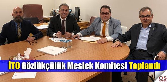 İTO Gözlükçülük Meslek Komitesi ilk toplantısını gerçekleştirdi.