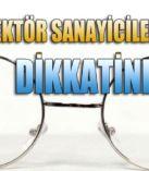 Gözlük Sektörü Sanayicilerinin Dikkatine!