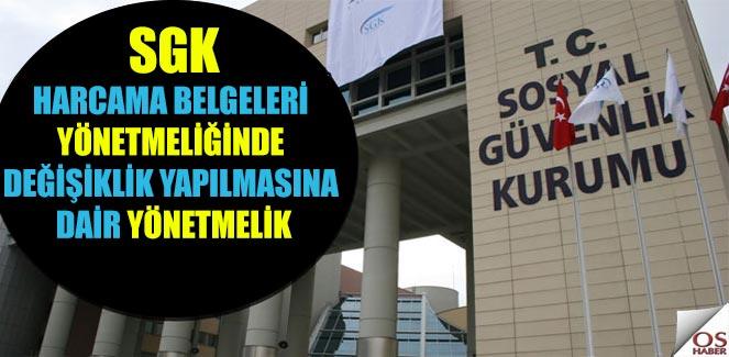SGK Harcama Belgeleri Yönetmeliğinde Değişiklik Yapılmasına Dair Yönetmelik