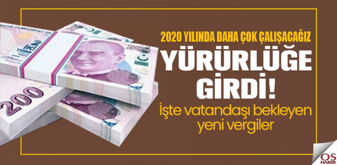 2020 yılına Türkiye yeni vergilerle girecek