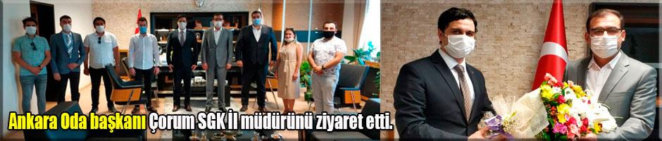 Ankara Oda başkanı Çorum SGK İl müdürünü ziyaret etti.