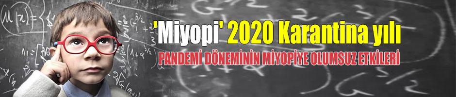 'Miyopi' 2020 Karantina yılı