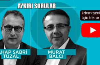 Murat Balcı ile Aykırı Sorular